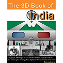 The 3D Book of India. Anaglyph images of Indian architecture, culture, nature, landscapes in Bangalore, Bijapur, Delhi, Bombay and more. (3D Books 66)