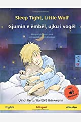 Sleep Tight, Little Wolf – Gjumin e ëmbël, ujku i vogël (English – Albanian): Bilingual children's book, with audiobook for download Paperback