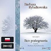 Bez pożegnania (Saga część 1) | Barbara Rybaltowska