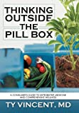 Thinking Outside the Pill Box, Ty Vincent, 147725515X