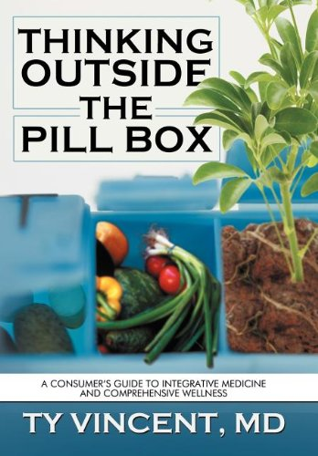 Read Online Thinking Outside the Pill Box: A Consumer's Guide to Integrative Medicine and Comprehensive Wellness ebook