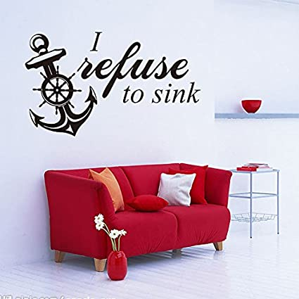 Amazon.com: I Refuse to Sink Anchor Text Quote Vinyl Wall ...