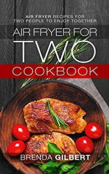 Amazon.com: Air Fryer for Two Cookbook: Air Fryer Recipes