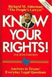 Know Your Rights! : Answers to Texans' Everyday Legal Questions, Alderman, Richard M., 088415419X