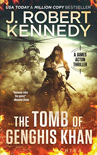 The Tomb of Genghis Khan (James Acton Thrillers Book 25) (Action Acton)