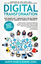 The Digital Transformation Book: The Significant 7 Imperatives for Delivering Successful Change in Complex IT Projects