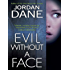 Evil Without a Face (Sweet Justice)