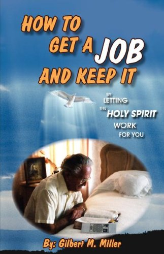 How to Get a Job and Keep It by Letting the Holy Spirit Work for You PDF