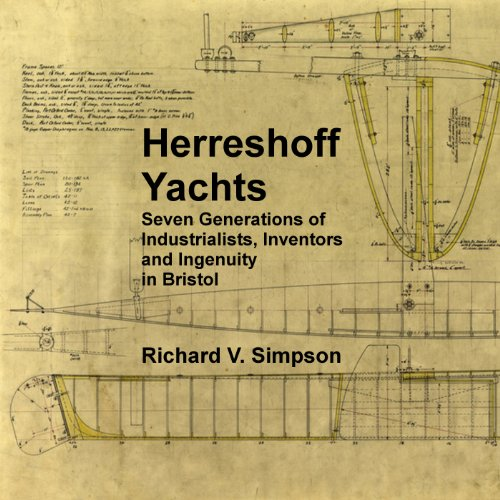Herreshoff Yachts: Seven Generations of Industrialists, Inventors and Ingenuity in Bristol