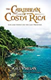 THE CARIBBEAN OF COSTA RICA -Live and Invest On the Last Frontier