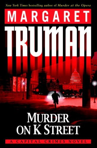 Murder on K Street: A Capital Crimes Novel