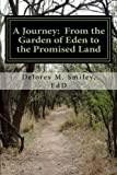 img - for A Journey: From the Garden of Eden to the Promised Land: The King James Version of the Bible Volume I.The Pentateuch (The King James Version of the Bible: A Servant's Interpretation) (Volume 1) book / textbook / text book