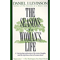 The Seasons of a Woman's Life: A Fascinating Exploration of the Events, Thoughts, and Life Experiences That All Women Share (English Edition)