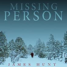 Missing Person: A Riveting Kidnapping Mystery, Book 1 Audiobook by James Hunt Narrated by Mikela Drew