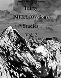 Thirty MELLOW-dious Studies, Vol. 2-treble clef (Volume 2)