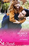 Front cover for the book An Image of You by Liz Fielding