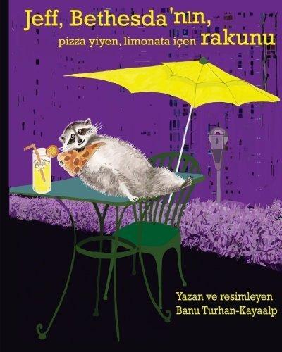 Jeff, Bethesda'nln, pizza yiyen, limonata i?en rakunu (Turkish Edition) by Banu Turhan-Kayaalp - Bethesda Mall