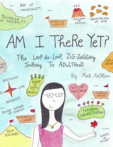 Am I There Yet?: The Loop-de-loop, Zigzagging Journey to Adulthood cover