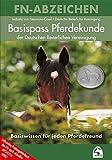 FN-Abzeichen. Basispass Pferdekunde: Offizielles Prüfungslehrbuch der FN nach aktueller APO/LPO/WBO