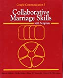 Collaborative Marriage Skills With Scripture (Couple Communication I)