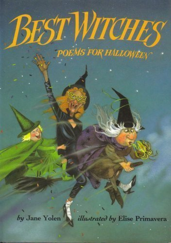 Best Witches: Poems for Halloween by Jane Yolen (Putnams Halloween)