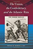 The Union, the Confederacy, and the Atlantic Rim, , 0813049229