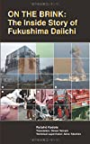 img - for On the Brink: The Inside Story of Fukushima Daiichi book / textbook / text book