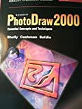 Microsoft PhotoDraw 2000 Essential Concepts and Techniques Premium Add-On, Gary B. Shelly and Thomas J. Cashman, 0789557401