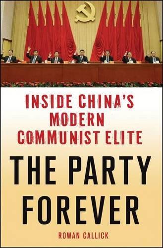 The Party Forever: Inside China's Modern Communist Elite PDF