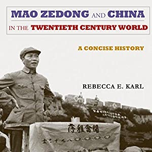 Mao Zedong and China in the Twentieth-Century World Audiobook