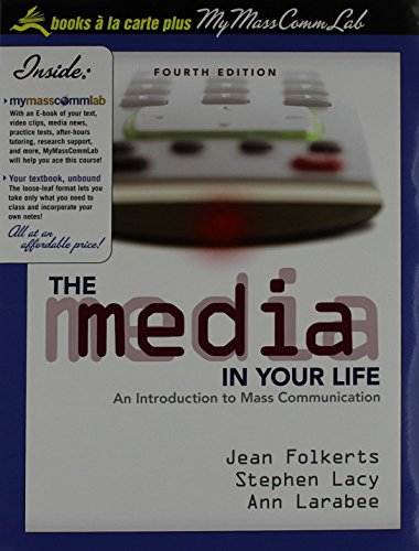 The Media in Your Life: An Introduction to Mass Communication, Books a la Carte Plus MyMassCommLab (4th Edition)