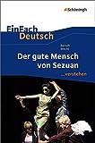 EinFach Deutsch ...verstehen: Bertolt Brecht: Der gute Mensch von Sezuan