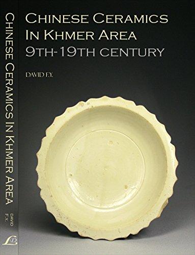 - Chinese Ceramics In Khmer Area: 9-19th Century