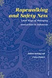 Ropewalking and Safety Nets : Local Ways of Managing Insecurities in Indonesia, , 9004154876