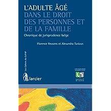 L'adulte âgé dans le droit des personnes et de la famille: Chronique de jurisprudence belge (Les Cahiers du CeFap) (French Edition)