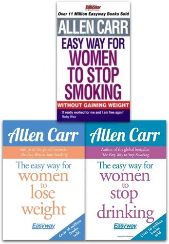 Allen Carr 3 Books Collection Set (The Easy Way for Women to Lose Weight, The Easy Way for Women to Stop Drinking, The Easyway for Women to Stop Smoking)