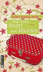 Hab keine Angst, mein Mädchen: Roman (Frauenromane im GMEINER-Verlag)