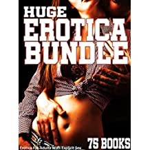 Huge Erotica Bundle - 75 books: Erotica For Adults with EXPLICIT SEX