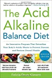 img - for By Felicia Kliment The Acid Alkaline Balance Diet, Second Edition: An Innovative Program that Detoxifies Your Body's Ac (2nd Edition) book / textbook / text book