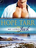 Front cover for the book My Lord Jack by Hope Tarr