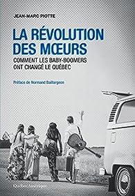 La Révolution des moeurs par Jean-Marc Piotte