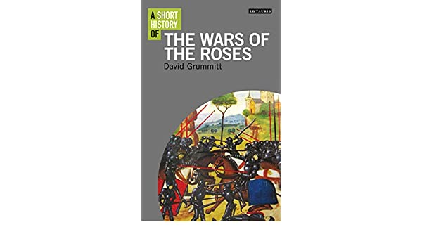 A Short History of the Wars of the Roses (Short Histories ...