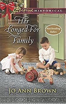 Her Longed-For Family (Matchmaking Babies) by [Brown, Jo Ann]