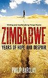 Zimbabwe: Years of Hope and Despair