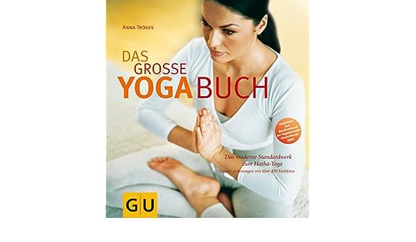 Das große Yoga- Buch. Das moderne Standardwerk zum Hatha ...
