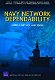 Navy Network Dependability, Isaac Porche and Katherine Comanor, 0833049941
