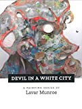 img - for Devil in a White City: A Painting Series by Lavar Munroe. book / textbook / text book