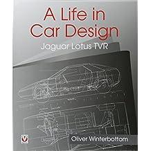 A Life in Car Design - Jaguar, Lotus, TVR: Oliver Winterbottom