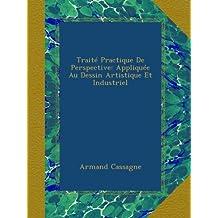 Traité Practique De Perspective: Appliquée Au Dessin Artistique Et Industriel