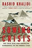 Sowing Crisis, Rashid Khalidi, 0807003115